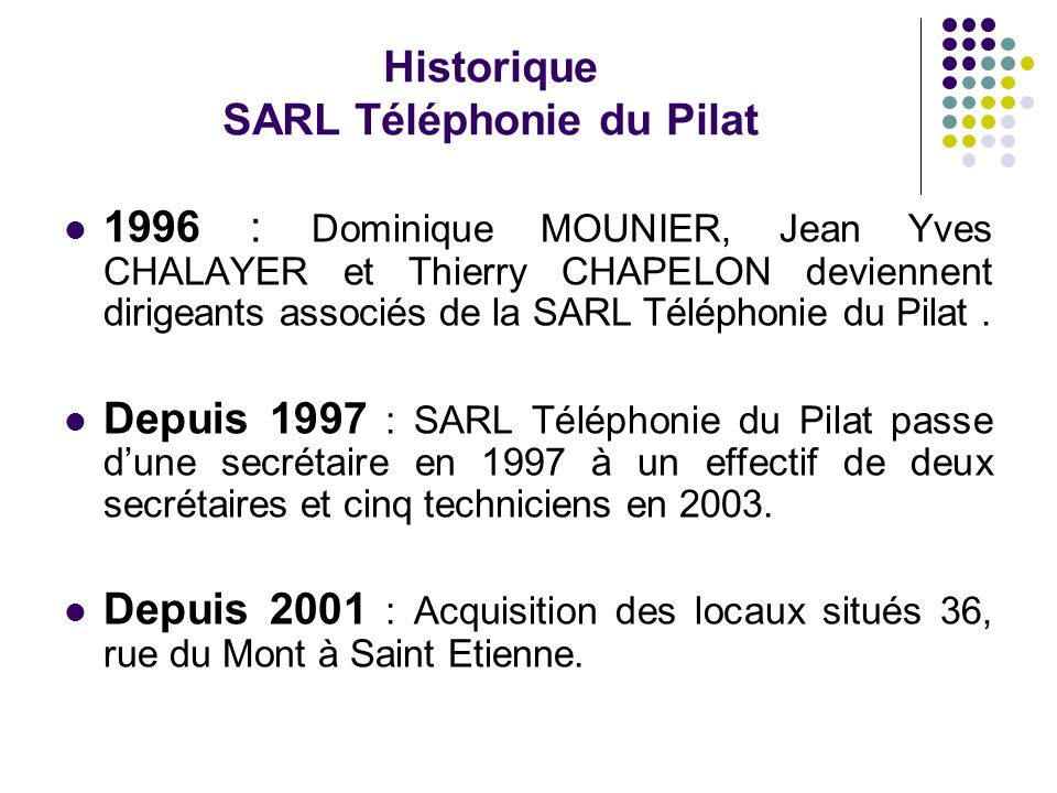 Historique SARL Téléphonie du Pilat
