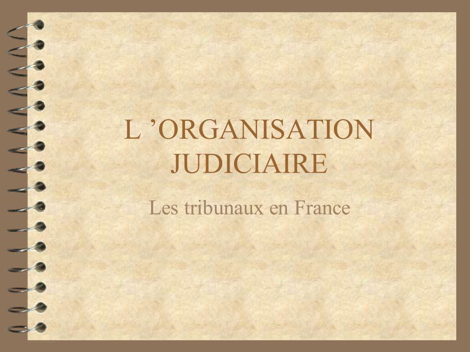 L 'ORGANISATION JUDICIAIRE