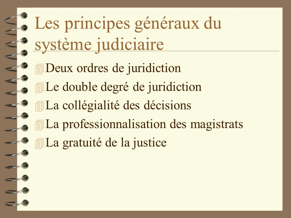 Les principes généraux du système judiciaire