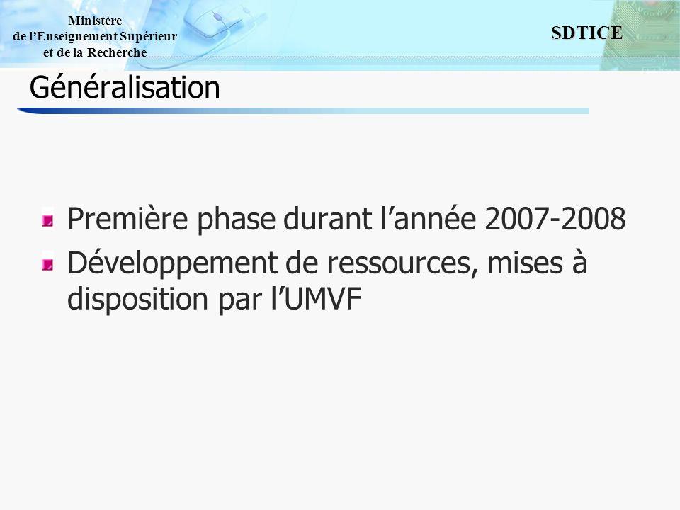 Généralisation Première phase durant l'année 2007-2008.