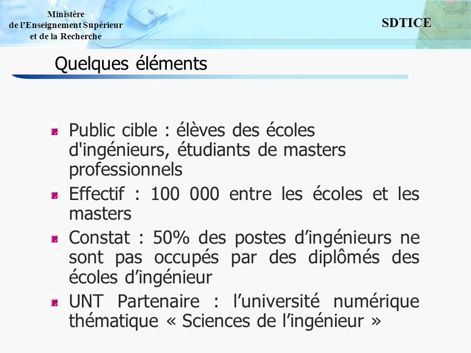 Quelques éléments Public cible : élèves des écoles d ingénieurs, étudiants de masters professionnels.