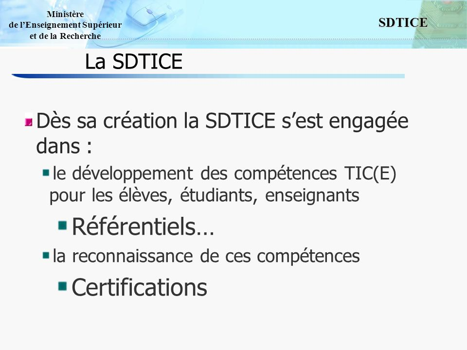 Référentiels… Certifications La SDTICE