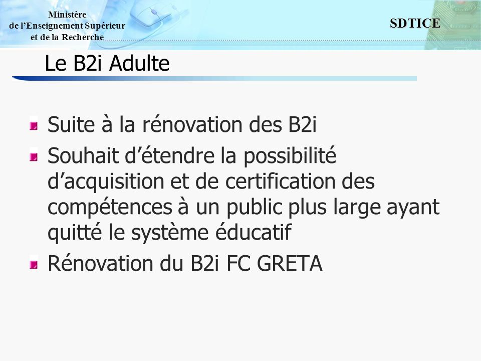 Le B2i Adulte Suite à la rénovation des B2i.
