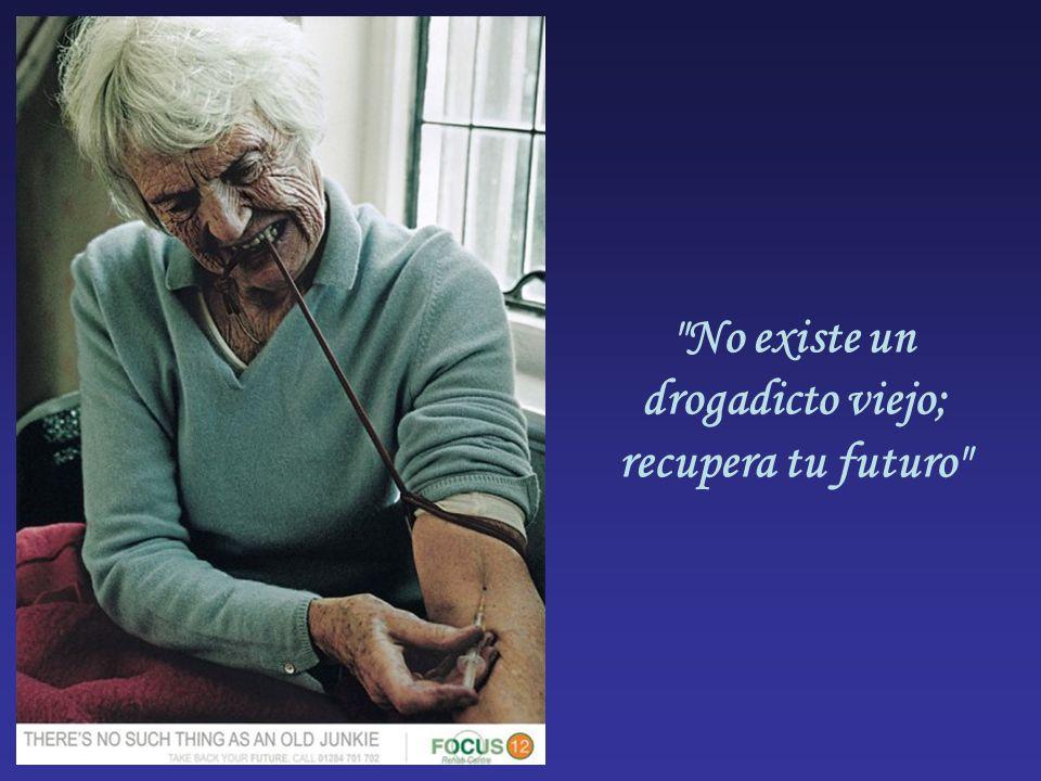 No existe un drogadicto viejo; recupera tu futuro