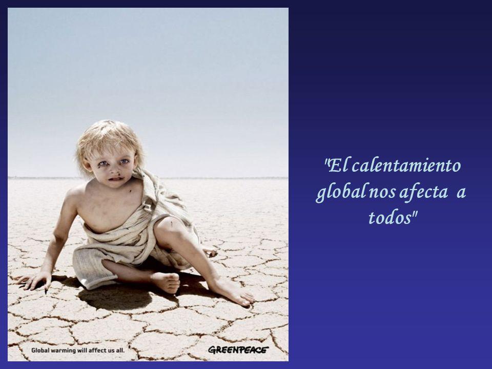 El calentamiento global nos afecta a todos
