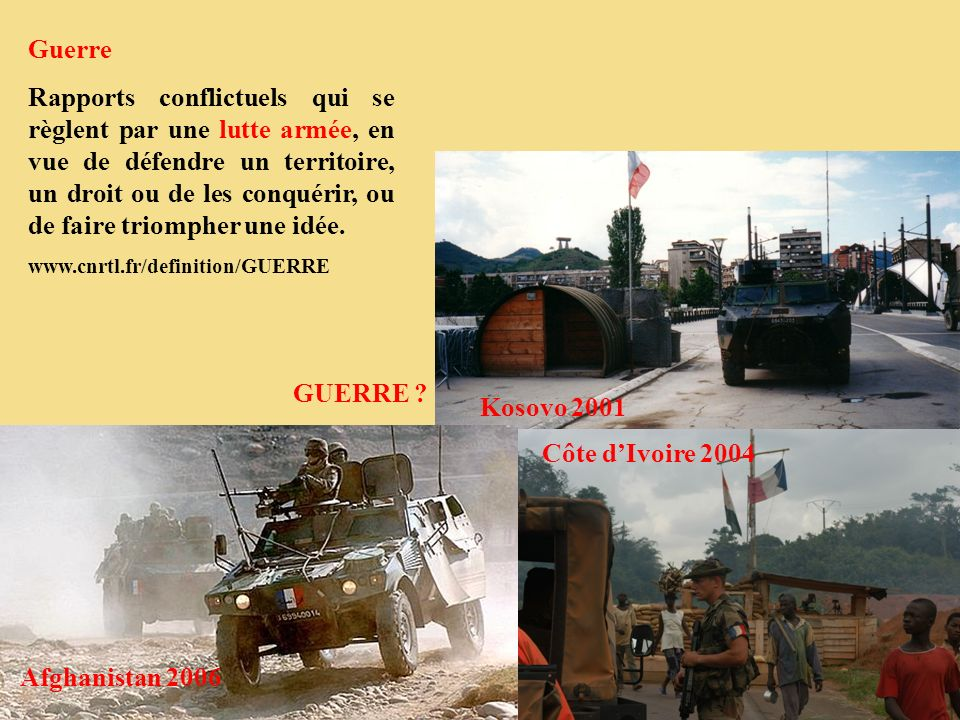 Kosovo 2001 GUERRE Afghanistan 2006 Côte d'Ivoire 2004