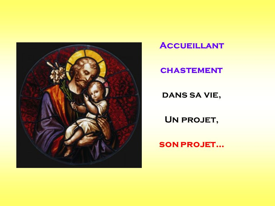 Accueillant chastement dans sa vie, Un projet, son projet… . .