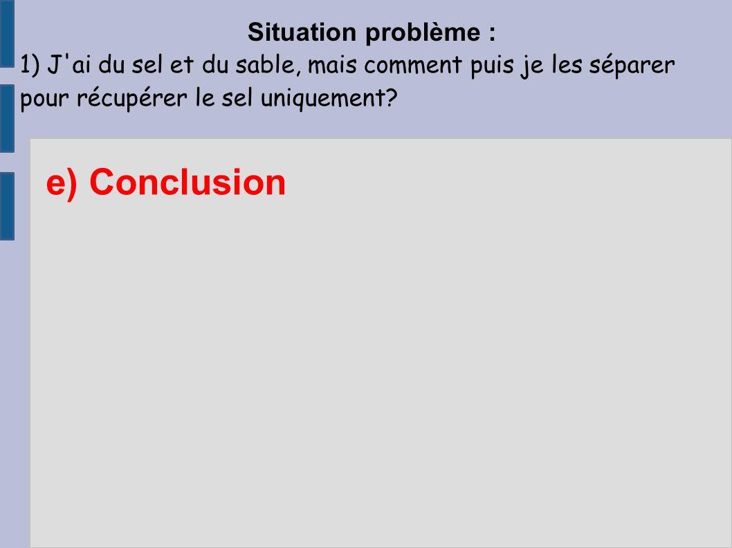 e) Conclusion Situation problème :