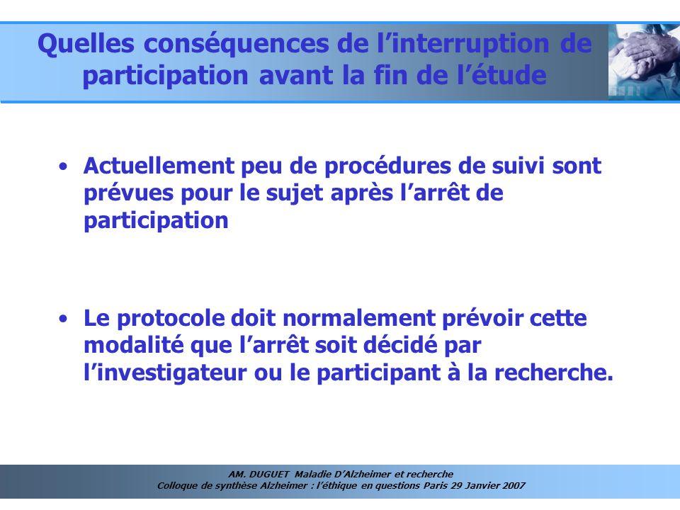 Quelles conséquences de l'interruption de participation avant la fin de l'étude