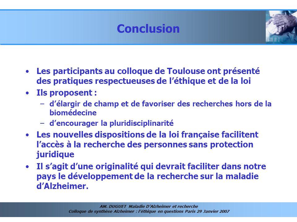 Conclusion Les participants au colloque de Toulouse ont présenté des pratiques respectueuses de l'éthique et de la loi.