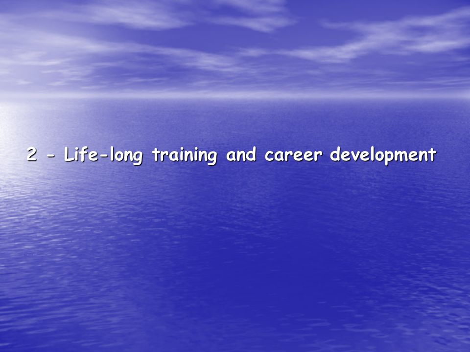2 - Life-long training and career development