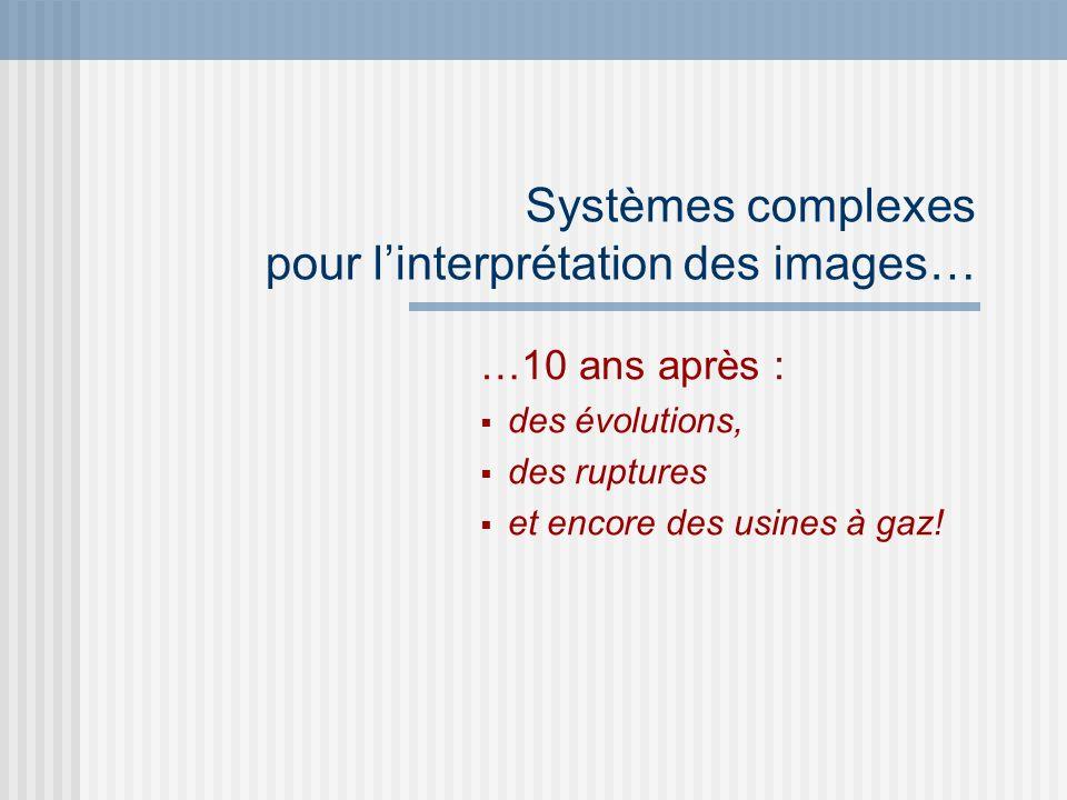 Systèmes complexes pour l'interprétation des images…