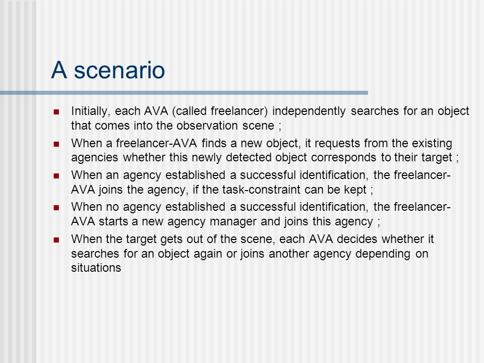 A scenario Initially, each AVA (called freelancer) independently searches for an object that comes into the observation scene ;