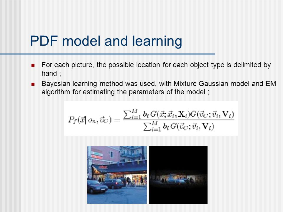 PDF model and learningFor each picture, the possible location for each object type is delimited by hand ;