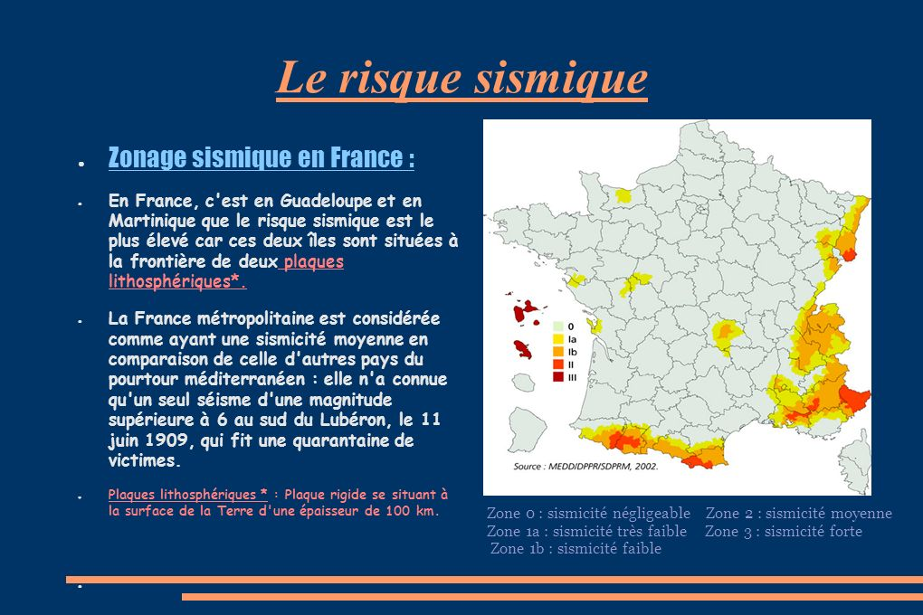 Le risque sismique Zonage sismique en France :