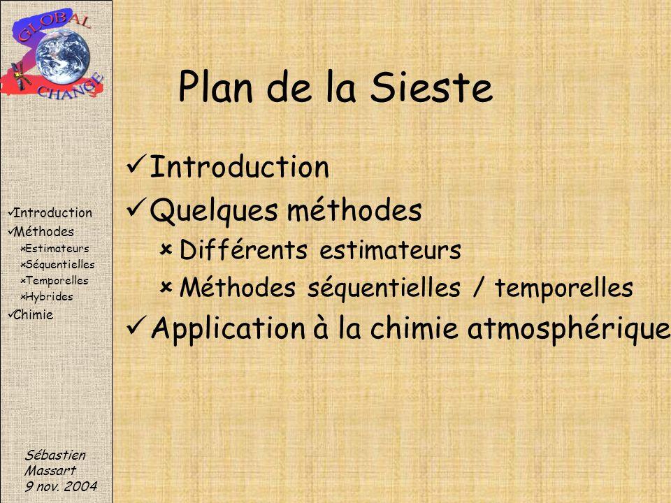 Plan de la Sieste Introduction Quelques méthodes