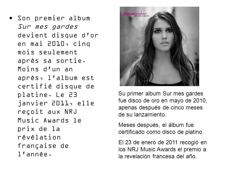 Son premier album Sur mes gardes devient disque d or en mai 2010, cinq mois seulement après sa sortie. Moins d un an après, l album est certifié disque de platine. Le 23 janvier 2011, elle reçoit aux NRJ Music Awards le prix de la révélation française de l année.