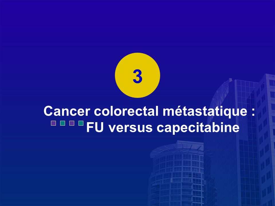 Cancer colorectal métastatique : FU versus capecitabine