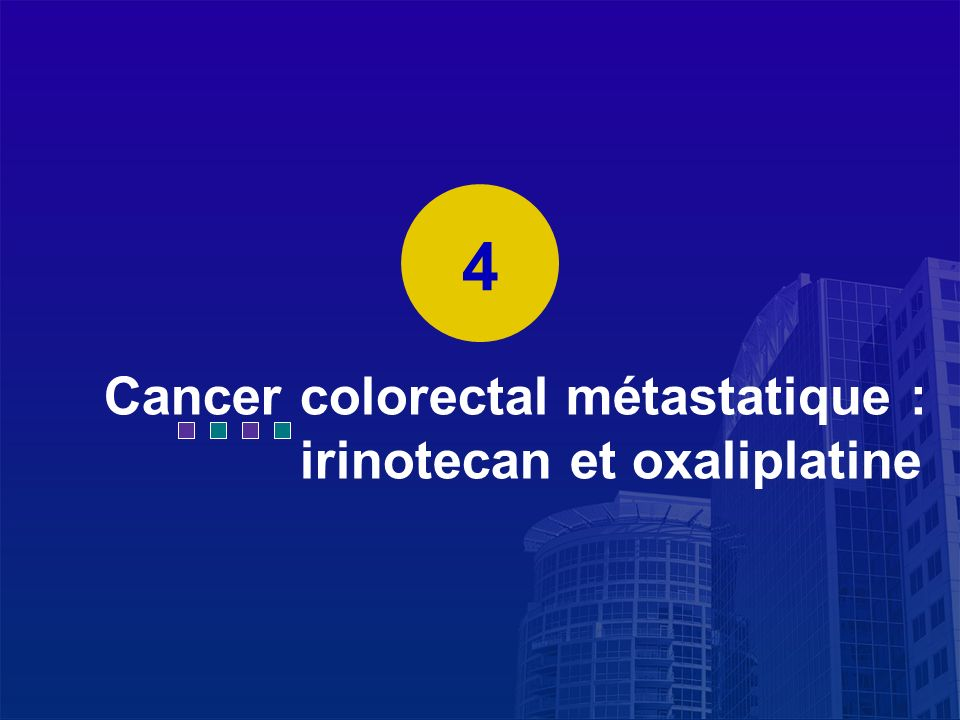 Cancer colorectal métastatique : irinotecan et oxaliplatine