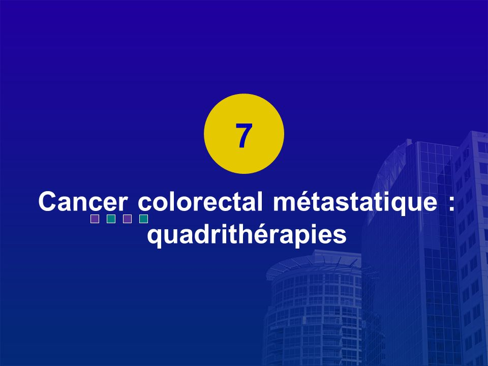 Cancer colorectal métastatique : quadrithérapies