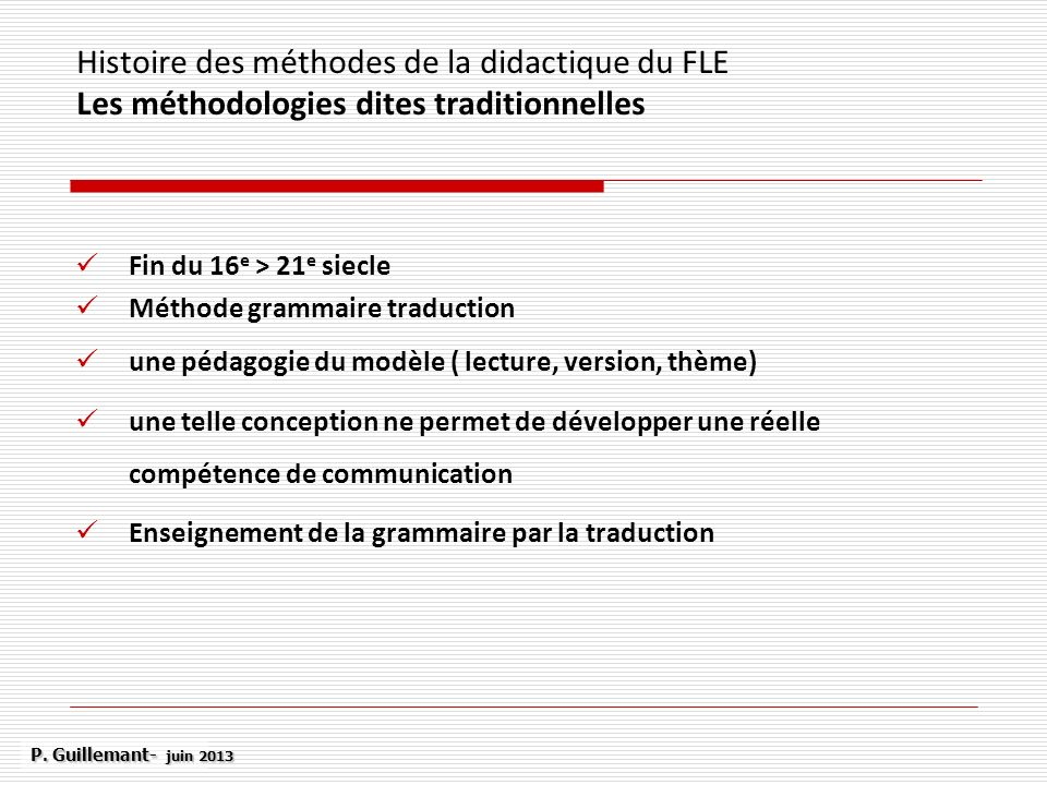 Histoire des méthodes de la didactique du FLE Les méthodologies dites traditionnelles