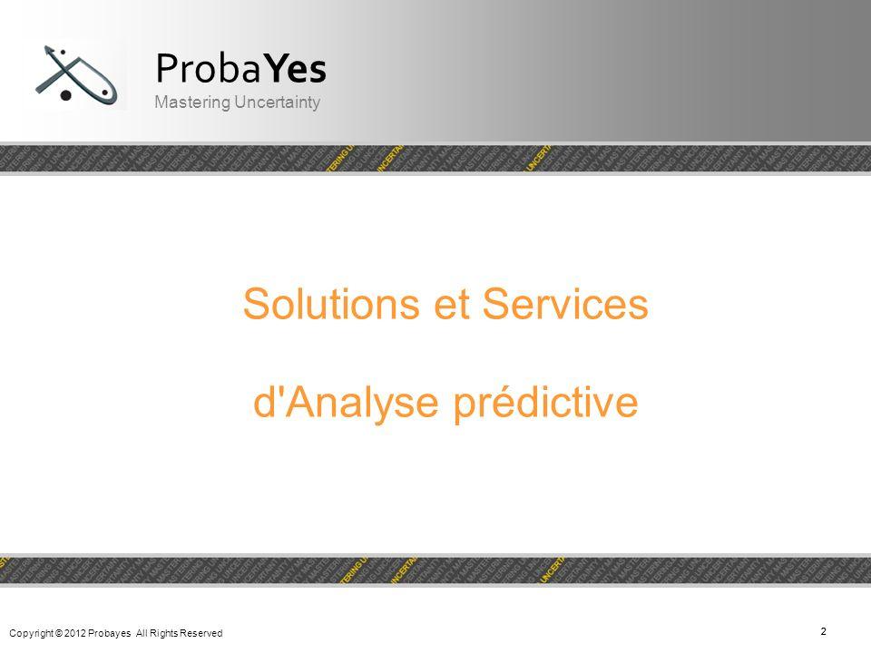 ProbaYes Solutions et Services d Analyse prédictive