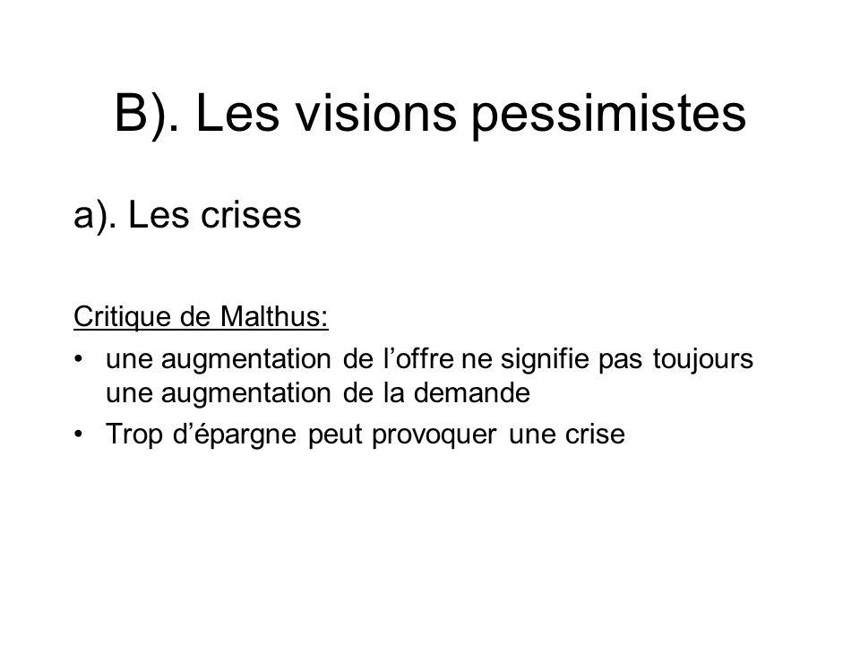 B). Les visions pessimistes