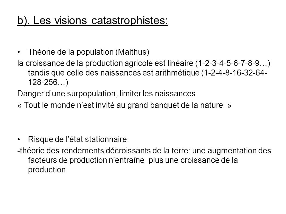 b). Les visions catastrophistes: