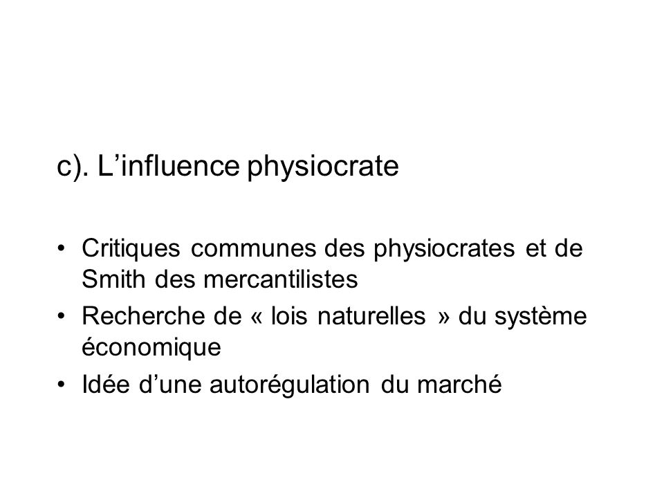 c). L'influence physiocrate