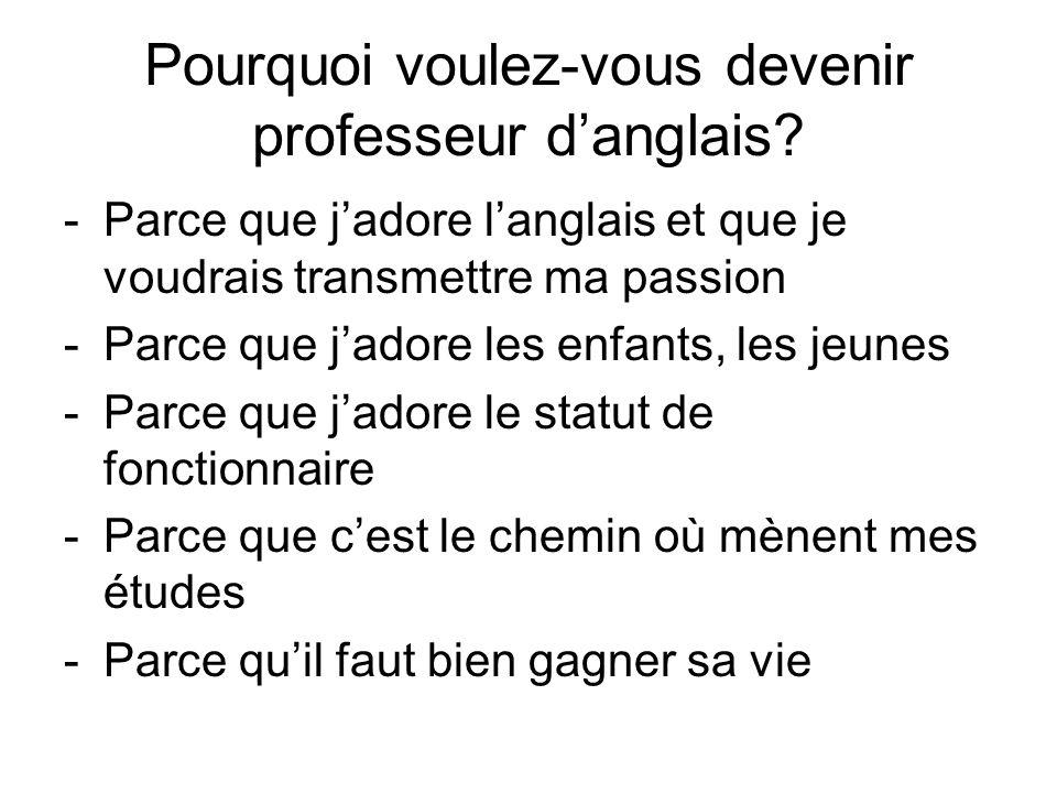 Pourquoi voulez-vous devenir professeur d'anglais