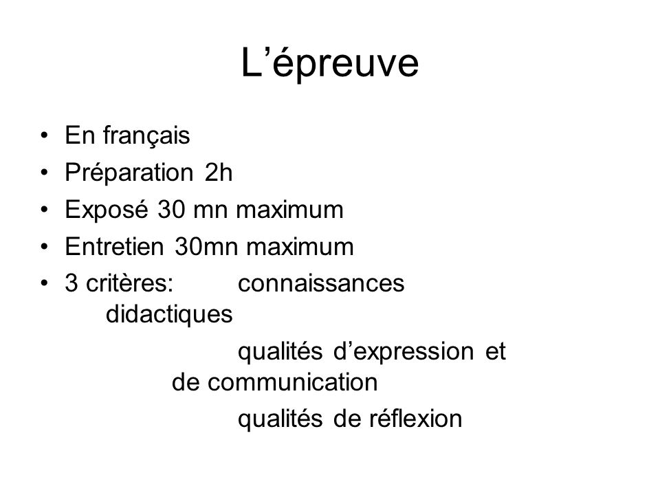 L'épreuve En français Préparation 2h Exposé 30 mn maximum