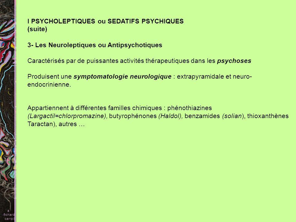 I PSYCHOLEPTIQUES ou SEDATIFS PSYCHIQUES (suite)