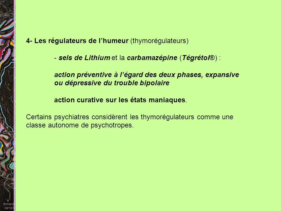 4- Les régulateurs de l'humeur (thymorégulateurs)
