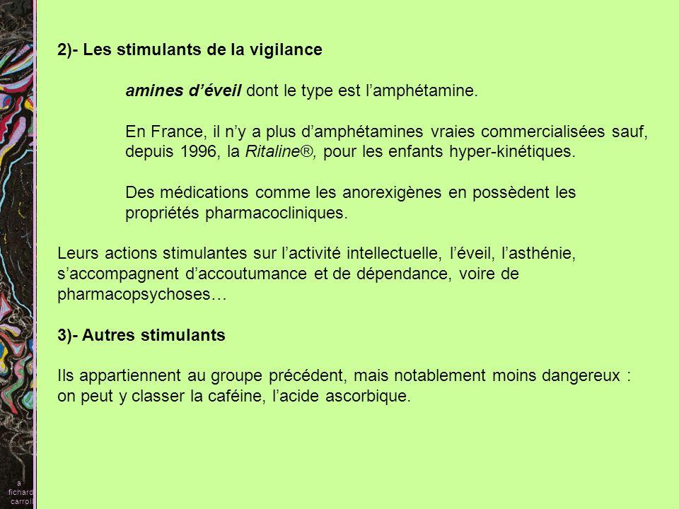 2)- Les stimulants de la vigilance