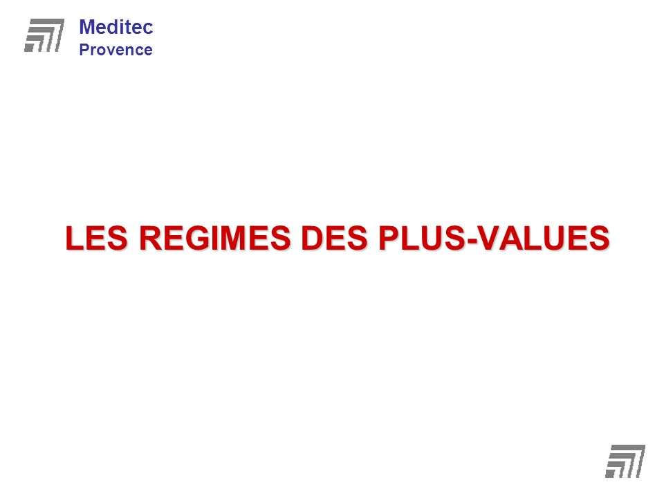 LES REGIMES DES PLUS-VALUES
