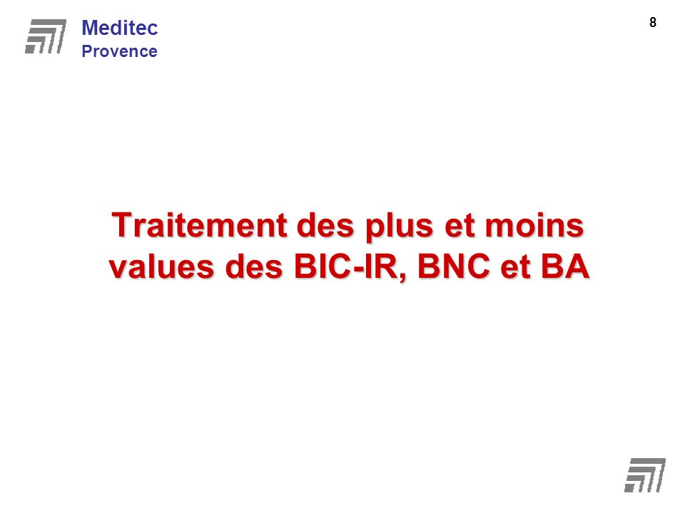 Traitement des plus et moins values des BIC-IR, BNC et BA