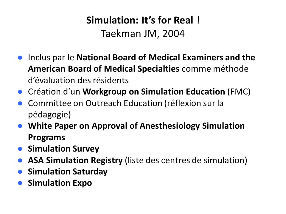 Simulation: It's for Real ! Taekman JM, 2004