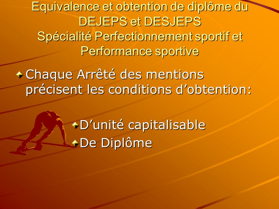 Equivalence et obtention de diplôme du DEJEPS et DESJEPS Spécialité Perfectionnement sportif et Performance sportive