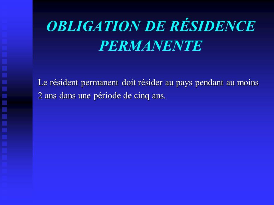 OBLIGATION DE RÉSIDENCE PERMANENTE