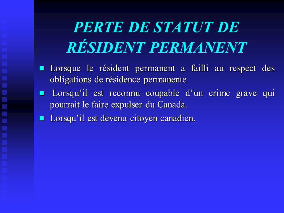 PERTE DE STATUT DE RÉSIDENT PERMANENT