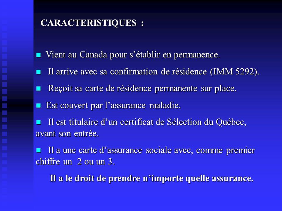 CARACTERISTIQUES : Vient au Canada pour s'établir en permanence. Il arrive avec sa confirmation de résidence (IMM 5292).