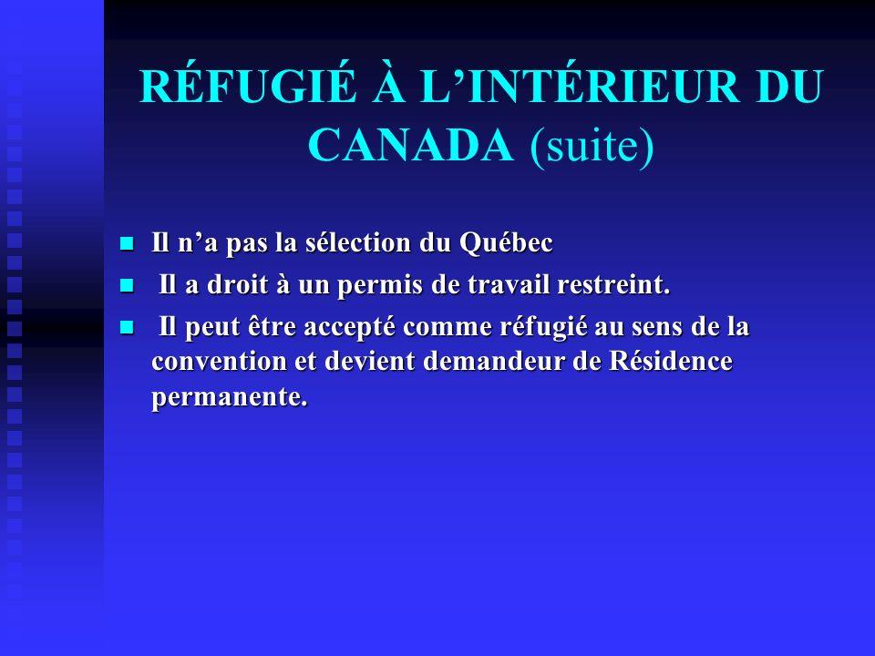 RÉFUGIÉ À L'INTÉRIEUR DU CANADA (suite)
