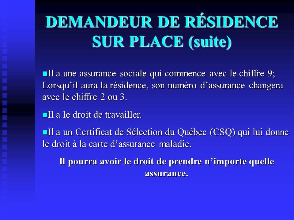DEMANDEUR DE RÉSIDENCE SUR PLACE (suite)
