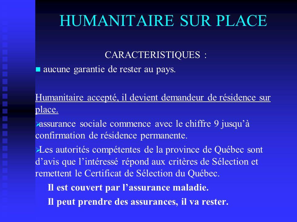 HUMANITAIRE SUR PLACE CARACTERISTIQUES :