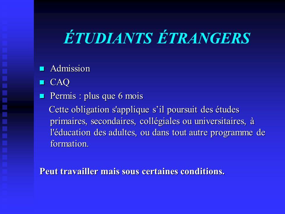 ÉTUDIANTS ÉTRANGERS Admission CAQ Permis : plus que 6 mois