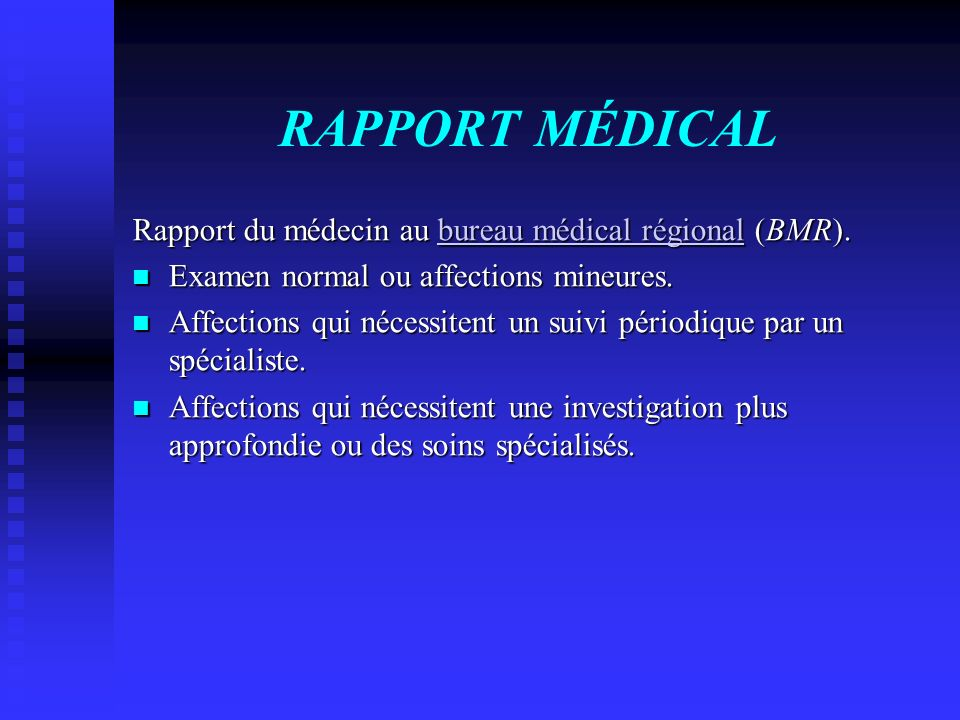 RAPPORT MÉDICAL Rapport du médecin au bureau médical régional (BMR).