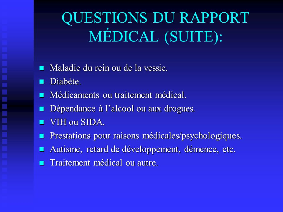 QUESTIONS DU RAPPORT MÉDICAL (SUITE):