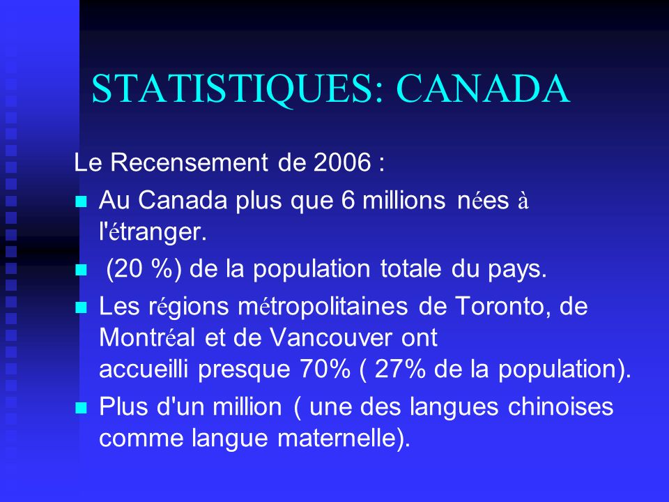 STATISTIQUES: CANADA Le Recensement de 2006 :