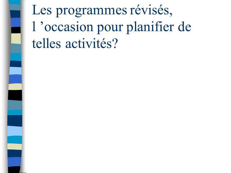 Les programmes révisés, l 'occasion pour planifier de telles activités