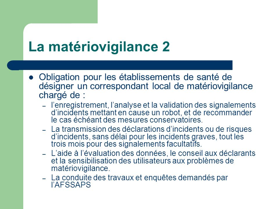 La matériovigilance 2 Obligation pour les établissements de santé de désigner un correspondant local de matériovigilance chargé de :
